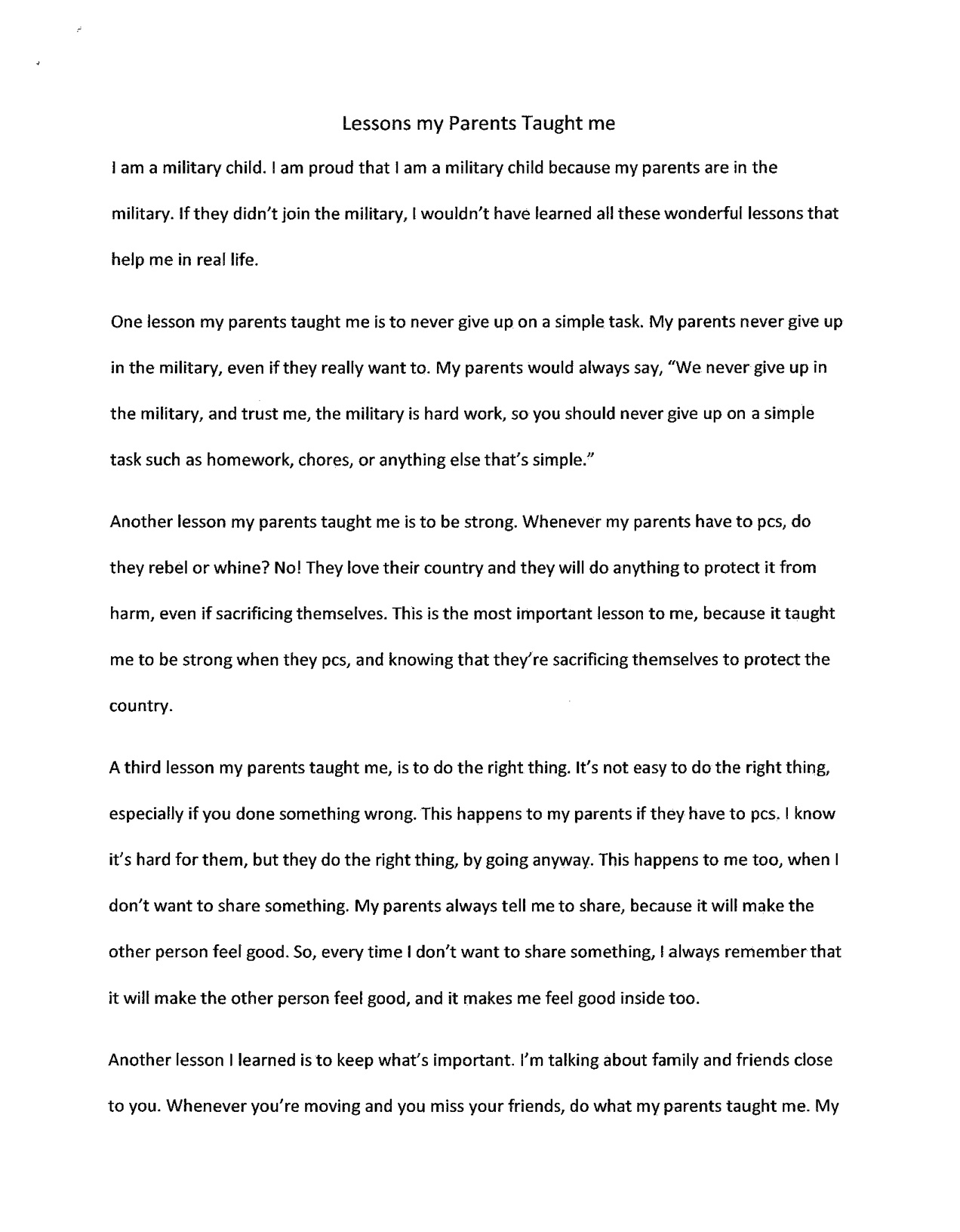 narrative essay about a lesson learned Many narrative essay assignments ask students to write the story of an experience where they learned a valuable lesson the thesis sentence for these types of narratives should include the lesson or moral of the story.